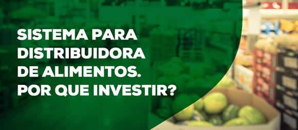 Sistema para distribuidora de alimentos: por que investir?