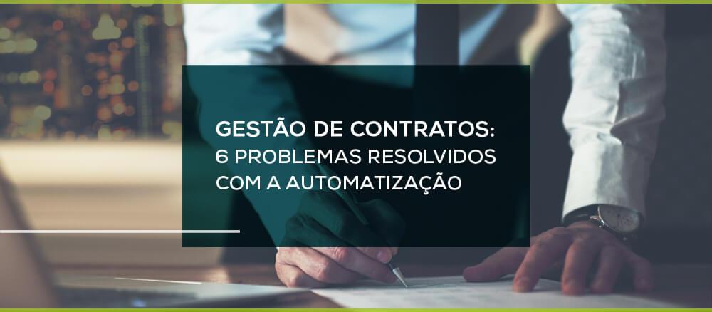 6 problemas resolvidos com uma solução de gestão de contratos