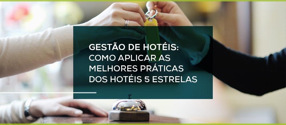 [eBook Gratuito] Gestão Hoteleira: As melhores práticas dos hotéis 5 estrelas